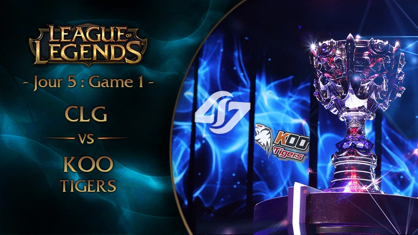 Jour 5 : Game 1 CLG vs KOO Tigers