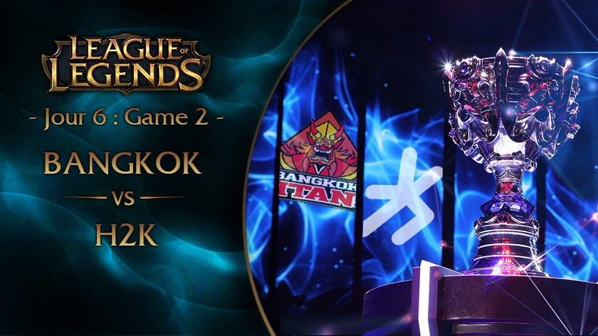 Jour 6 : Game 2 BKT vs H2K