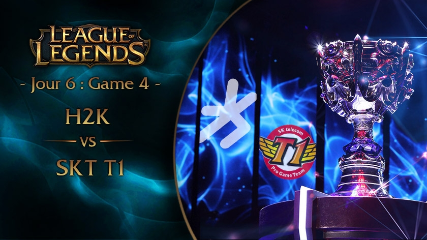 Jour 6 : Game 4 H2K vs SKT