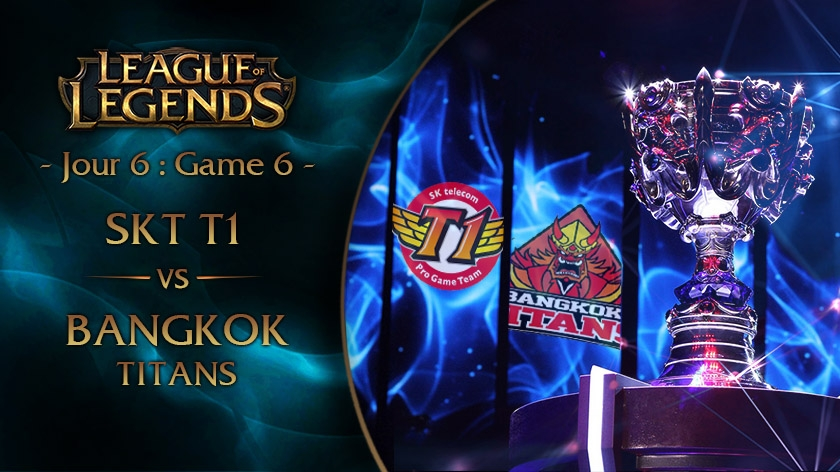 Jour 6 : Game 6 SKT vs BKT