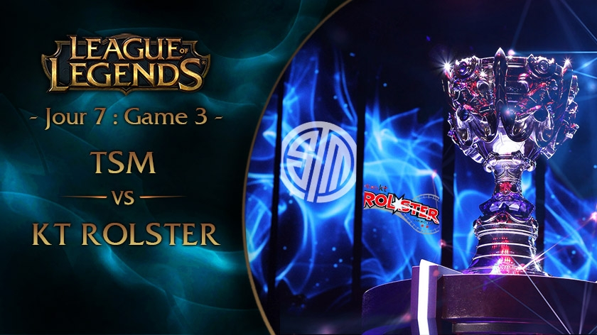 Jour 7 : Game 3 TSM vs KT