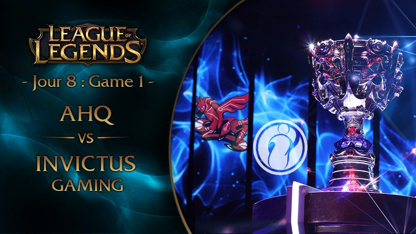 Jour 8 : Game 1 AHQ vs IG