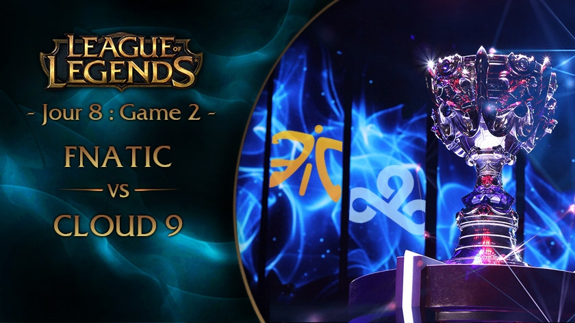 Jour 8 : Game 2 FNC vs C9