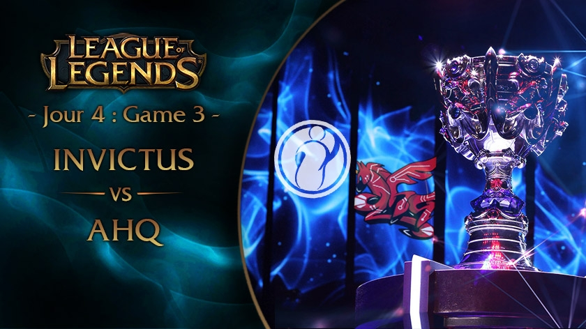 Jour 4 : Game 3 IG vs AHQ