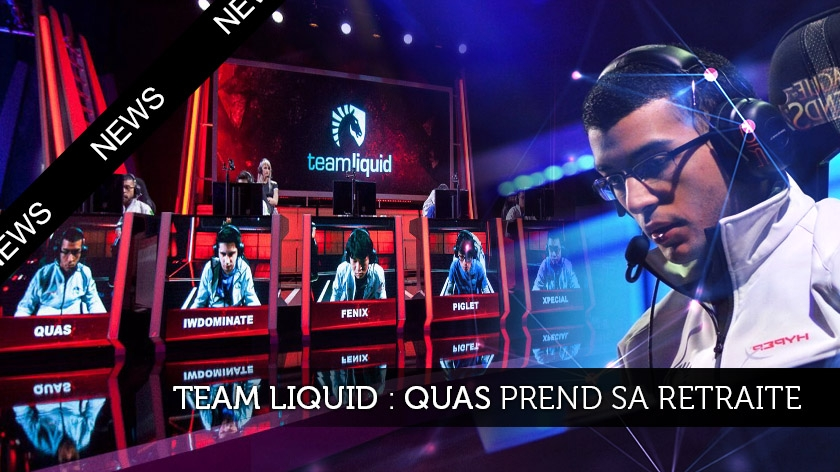 Team Liquid : Quas prend sa retraite