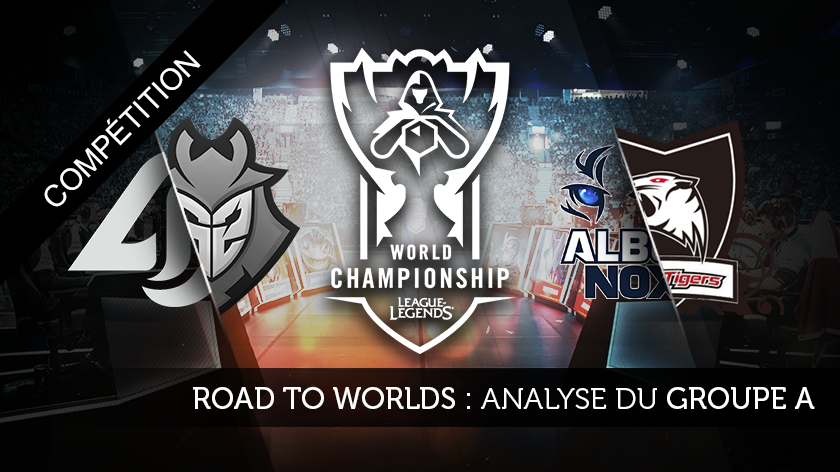 Road to Worlds : Analyse du groupe A