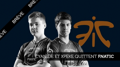 xPeke et Cyanide quittent Fnatic