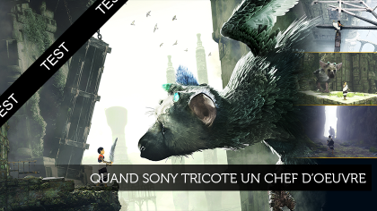 The Last Guardian, Quand Sony tricote un chef d'oeuvre