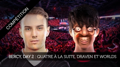 AccorHotels Arena, Day 2 : Quatre à la suite, Draven et Worlds