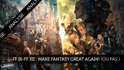FF IX/FF XII : Make fantasy great again! (ou pas...)