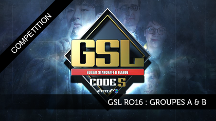 GSL Ro16 : Groupe A & B