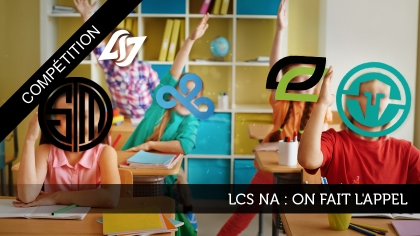 LCS NA : On fait l'appel