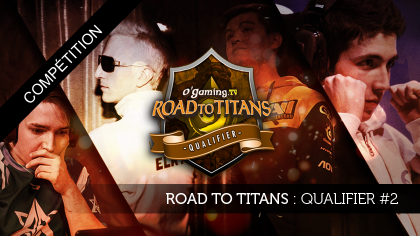 O'Gaming Road to Titans : Qualifier #2
