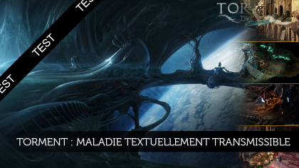 Torment Tides of Numenera : Maladie textuellement transmissible.