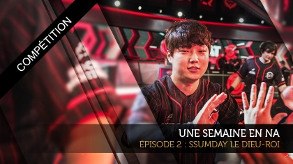 Une semaine en LCS NA !