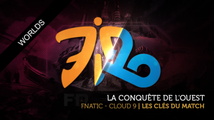 Les clés du match : Cloud 9 - Fnatic