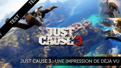 Test : Just Cause 3, une impression de déjà vu.
