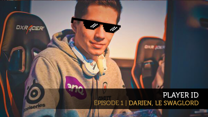 Player ID Episode 1 : Darien, le swaglord