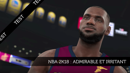 NBA 2K18 : Admirable et irritant