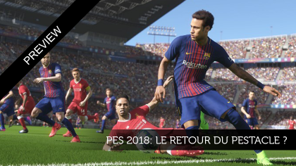 Preview PES 2018 : Le retour du PEStacle ?