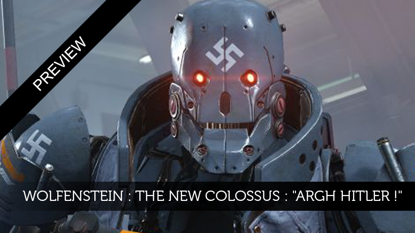 "Wolfenstein : The New Colossus : ""Argh Hitler !"""