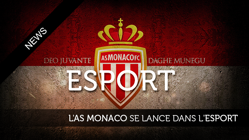 L'AS Monaco se lance dans l'eSport !